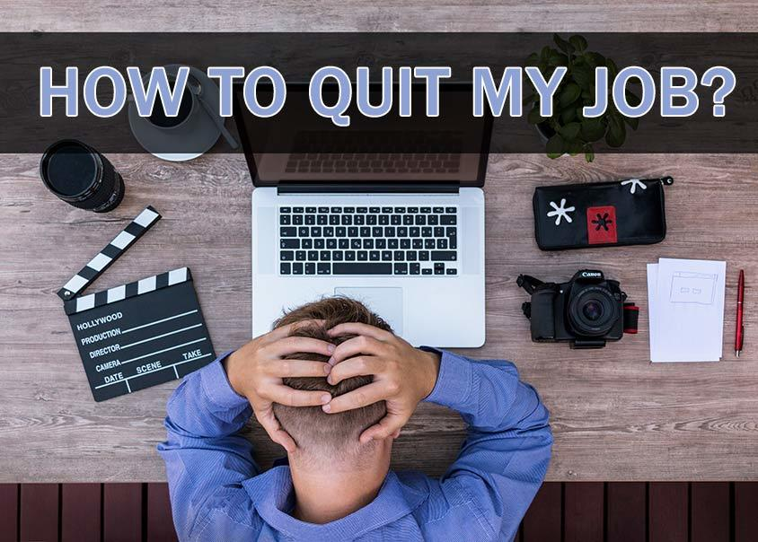 How to Quit My Job